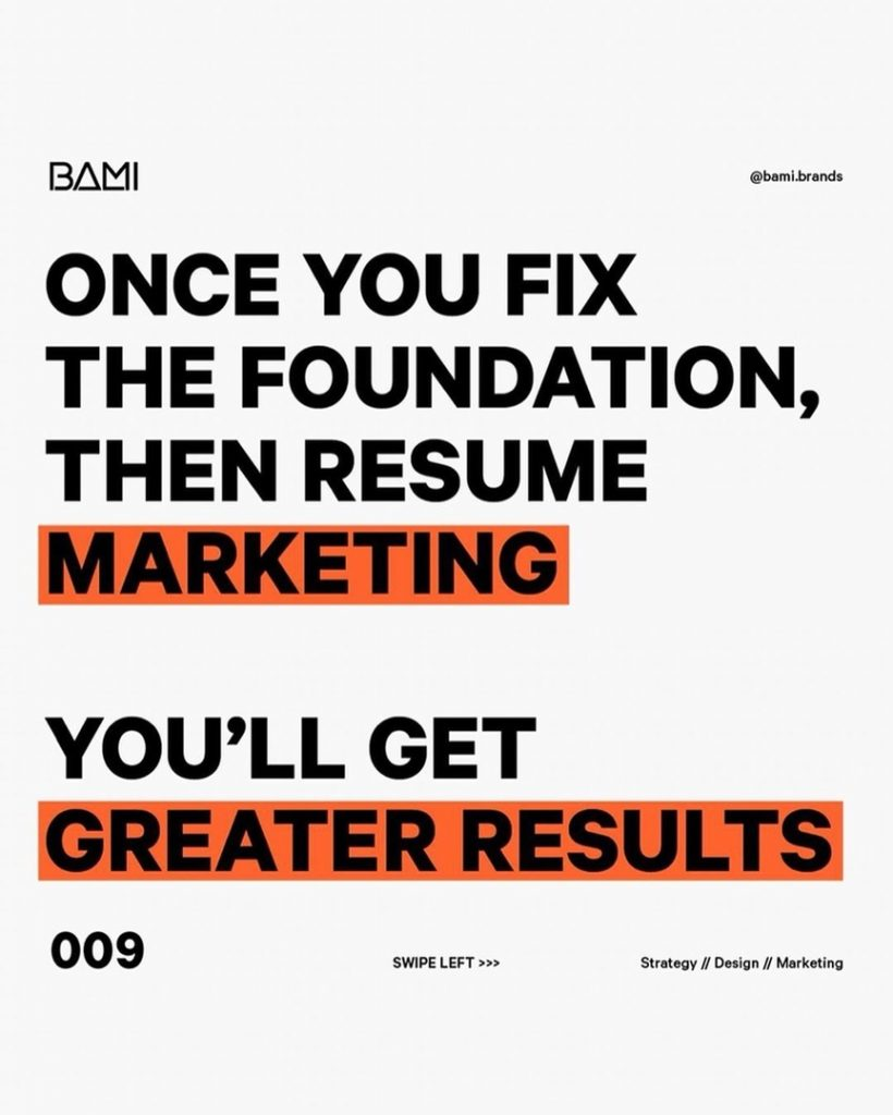 ONCE YOU FIX THE FOUNDATION, THEN RESUME MARKETING YOU'LL GET GREATER RESULTS