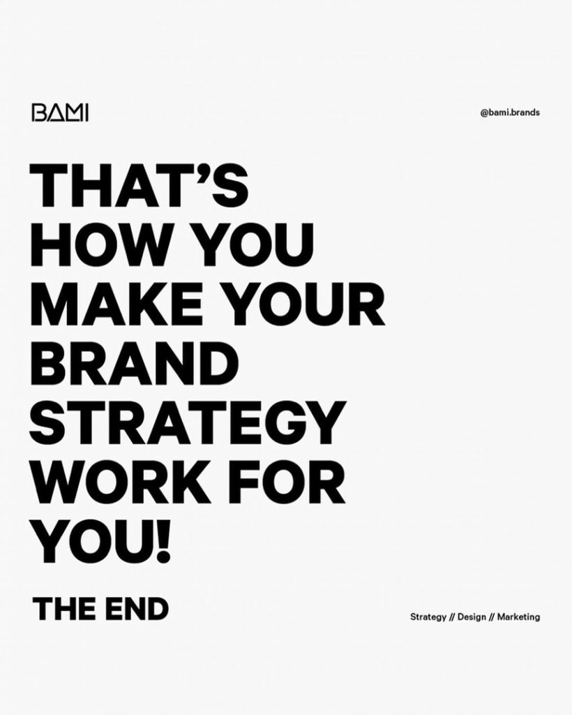 THAT'S HOW YOU MAKE YOUR BRAND STRATEGY WORK FOR YOU!