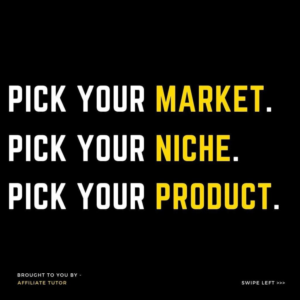 Pick your market.  Pick your niche.  Pick your product.