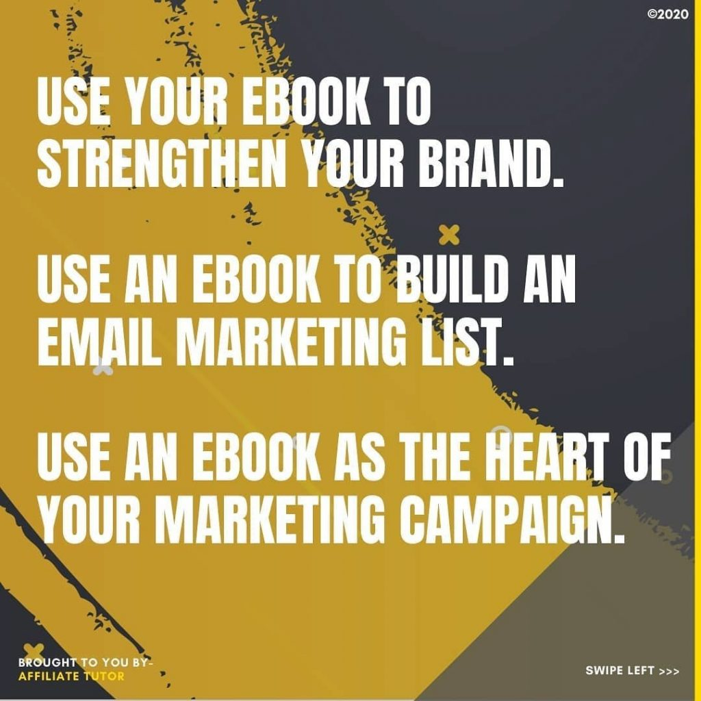 Use your ebook to strenghthen your brand.  Use an ebook to build an email marketing list.  Use an ebook as the heart of your marketing campaign.