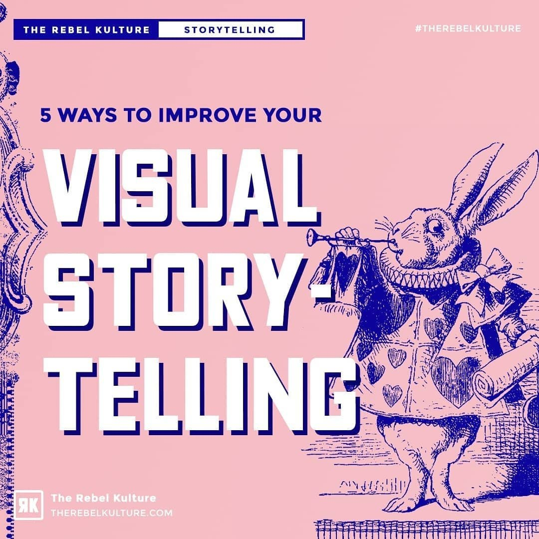 5 Ways to Improve Your Visual Storytelling