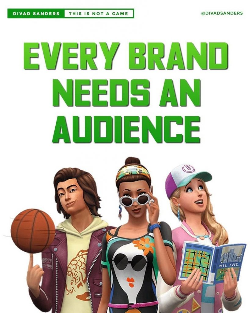 Every brand needs an audience