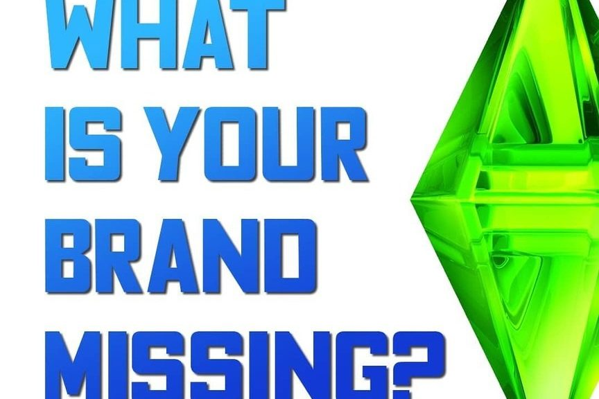 What is Your Brand Missing?