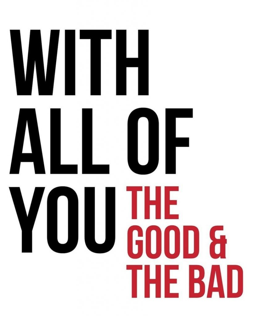 With all of you  The good & bad