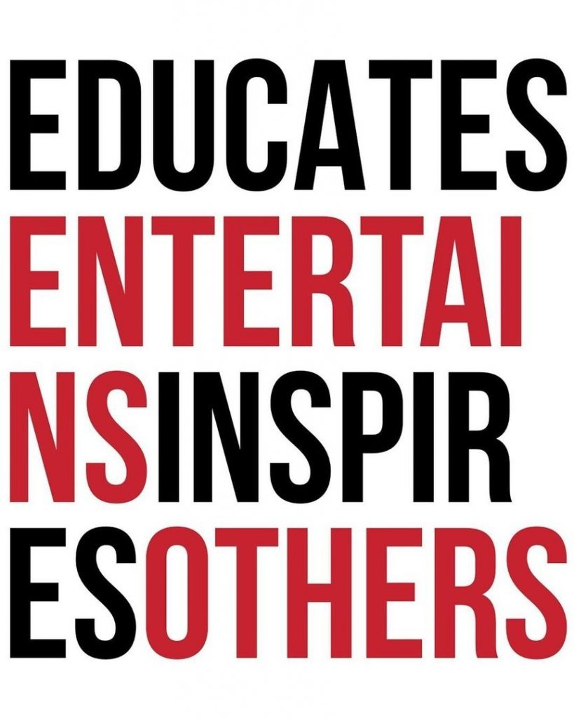 Educates  Entertains Inspires Others