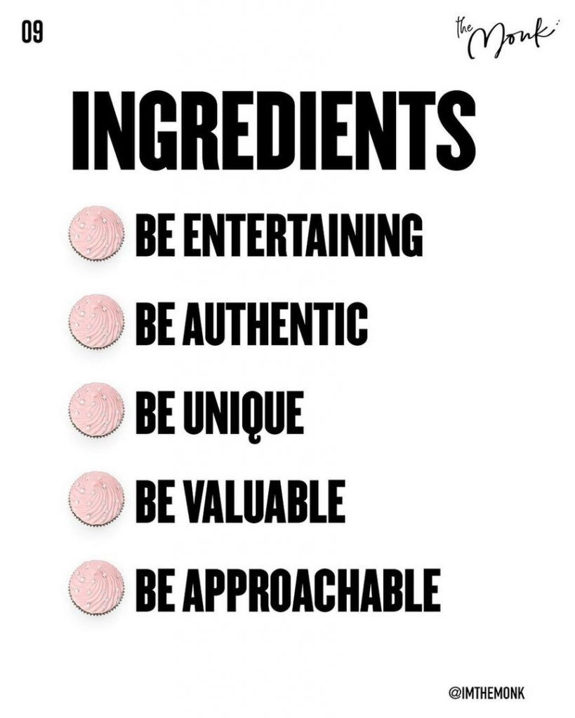 Ingredients  Be entertaining Be authentic Be unique Be valuable Be approachable