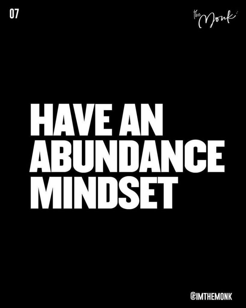Have an abundance mindset