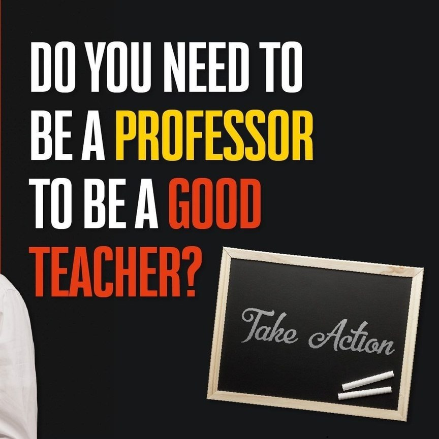 Do you need to be a professor to be a good teacher?