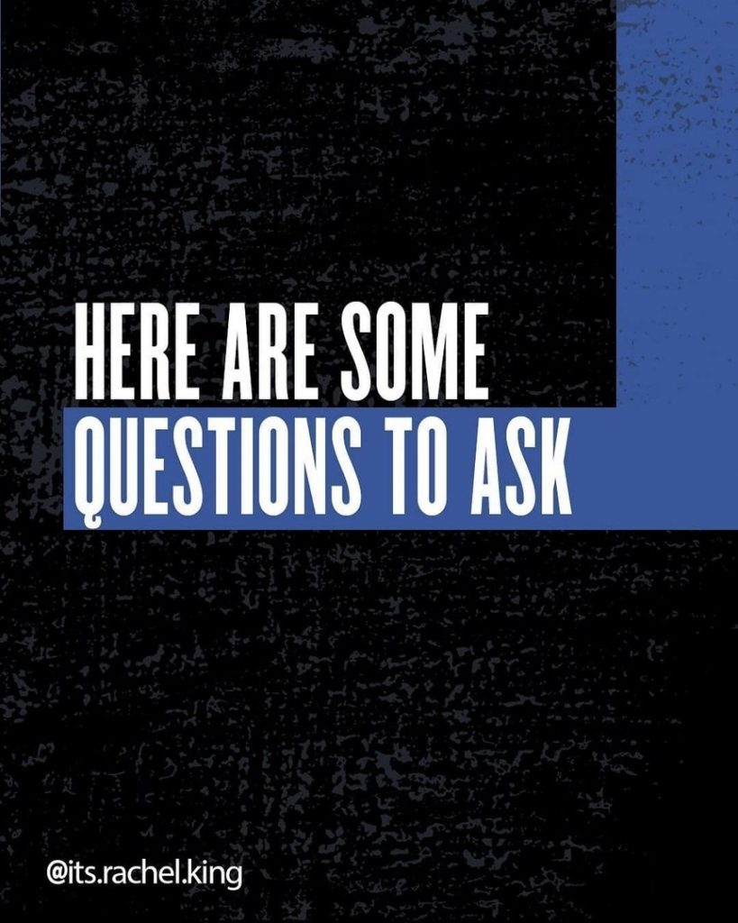 Here are some questions to ask