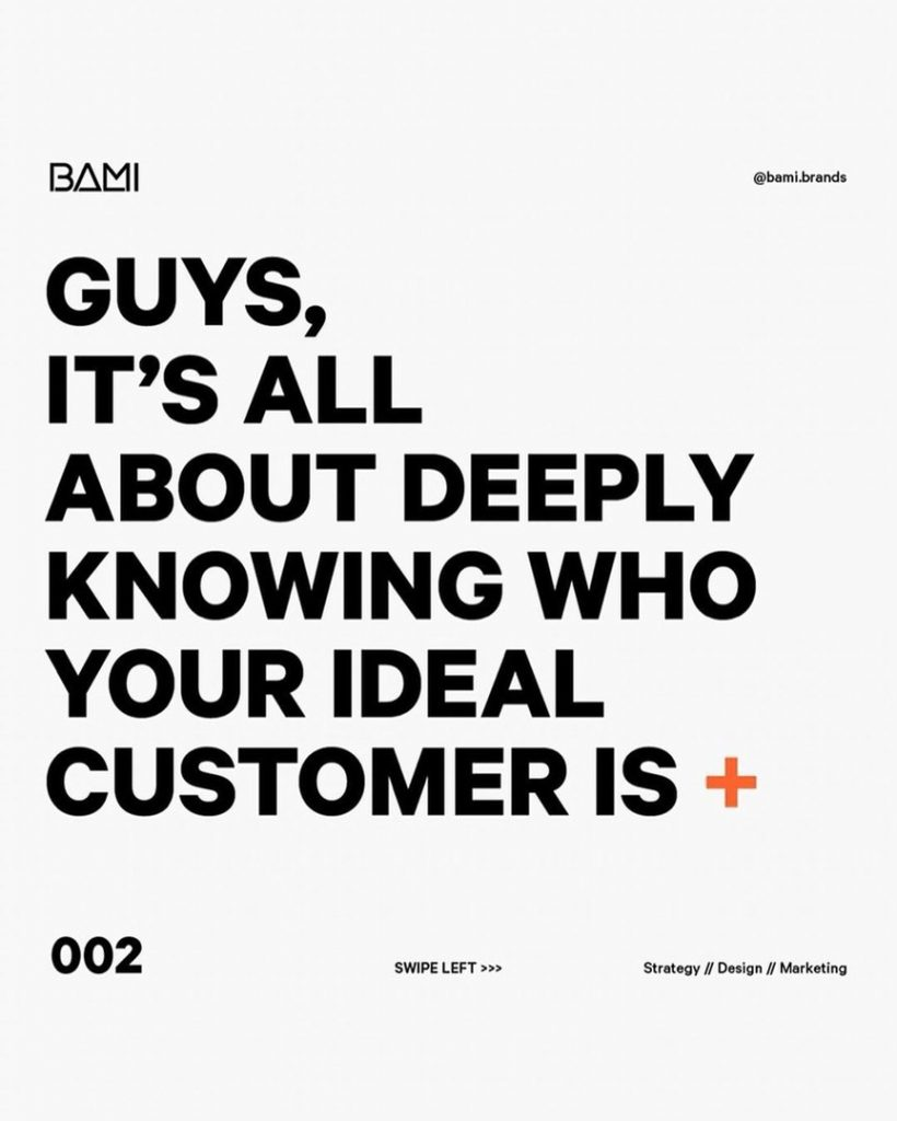 Guys, it's all about deeply knowing who your ideal customer is +