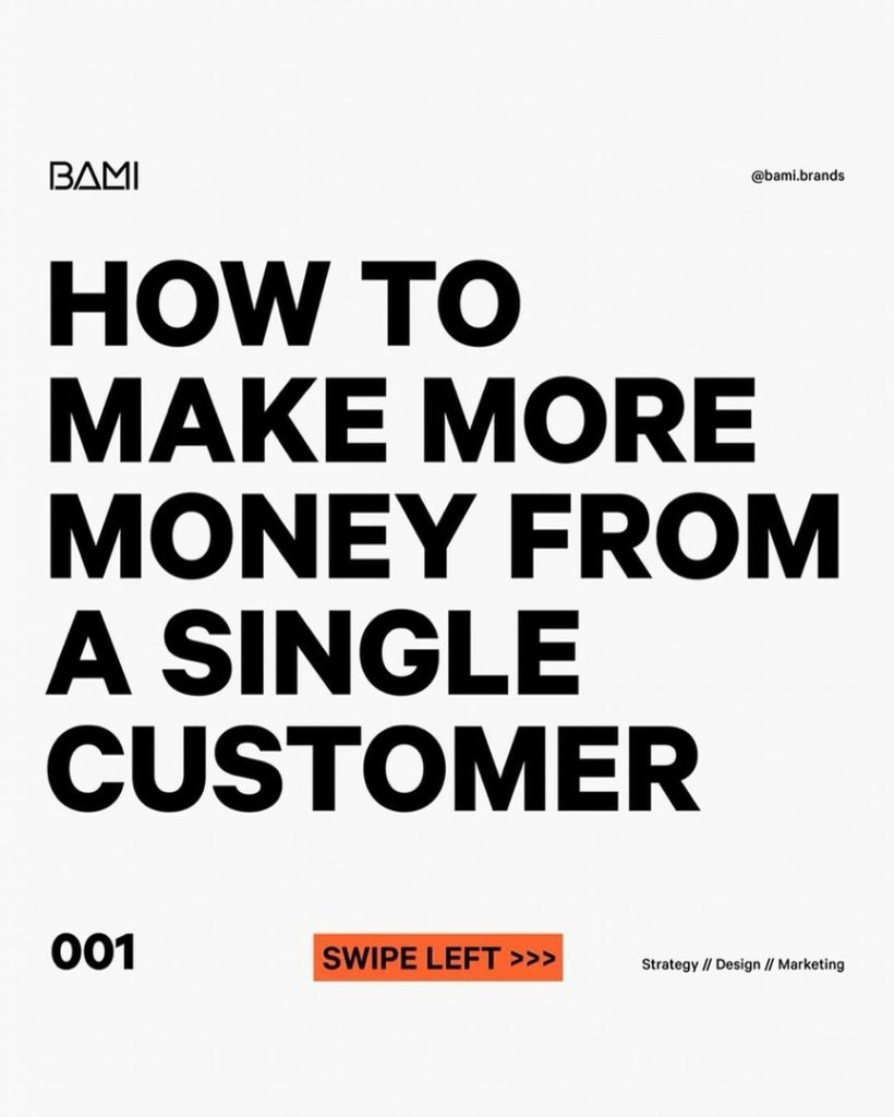 How to make more money from a single customer