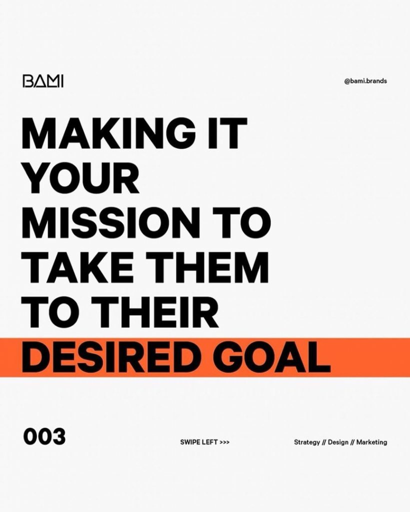 Making it your mission to take them to their desired goal
