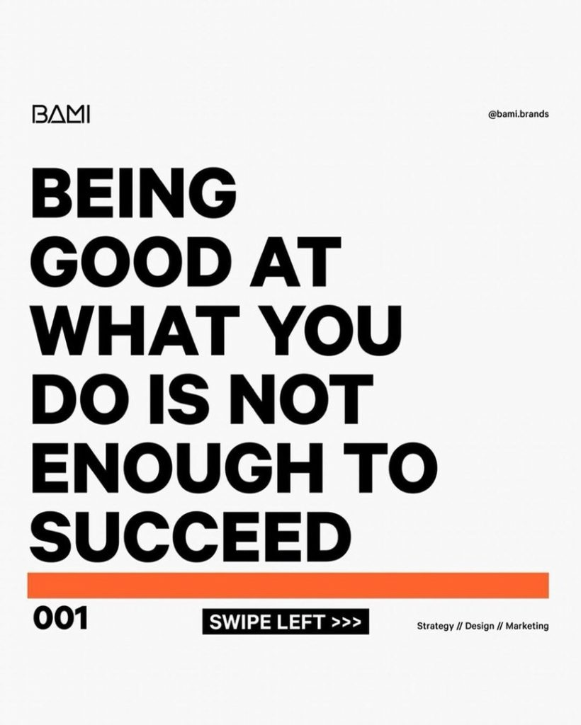 Being good at what you do is not enough to succeed