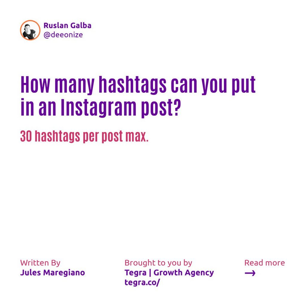 How many hashtags can you put in an Instagram post ❔  30 hashtags per post max.