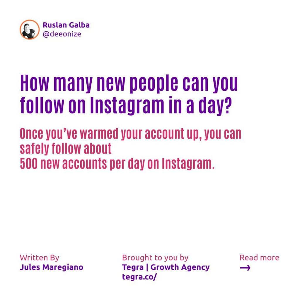How many new people can you follow on Instagram in a day ❔  Once you've warmed your account up, you can safely follow about 500 new accounts per day.