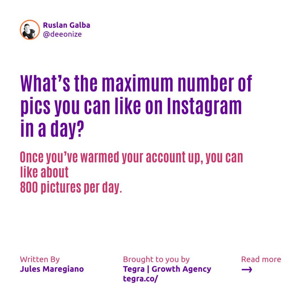 What's the maximum number of pics you can like on Instagram in a day ❔  Once you've warmed your account up, you can like about 800 pictures per day.
