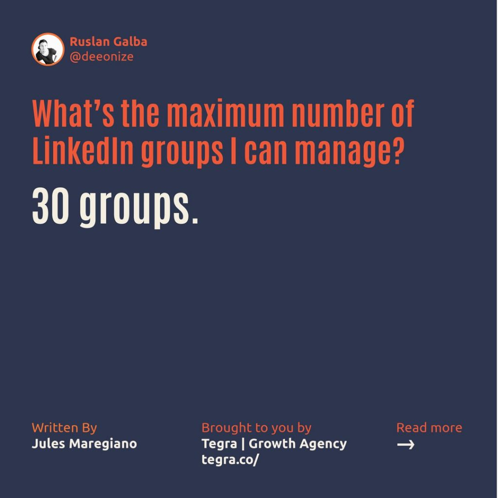 What's the maximum number of LinkedIn groups I can manage ❔  30 groups.