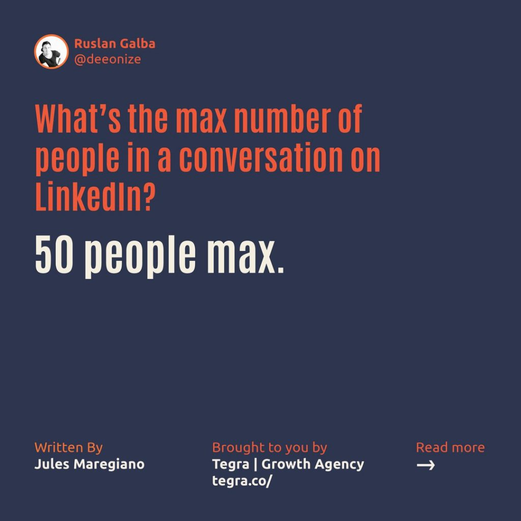 What's the maximum number of people in a conversation on LinkedIn ❔  50 people max.