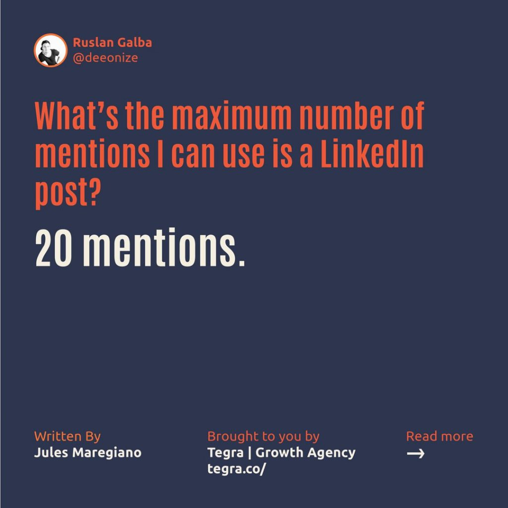 What's the maximum number of mentions I can use in a LinkedIn post ❔  20 mentions.