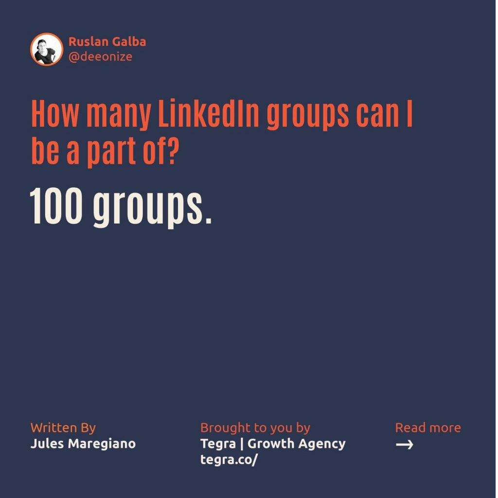 How many LinkedIn groups can I be a part of ❔  100 groups.