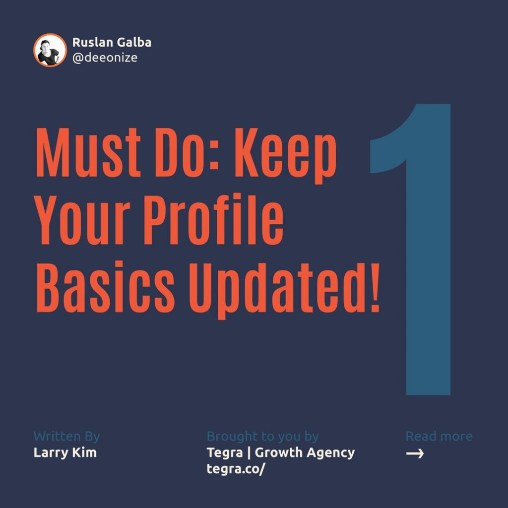 1️⃣ Must Do: Keep Your Profile Basics Updated! ⠀ Many people forget to keep their LinkedIn profiles updated. Whether you're a total newbie, just starting a new job, or starting to explore new opportunities, there's no excuse to have outdated information on LinkedIn. It will reflect badly on you.