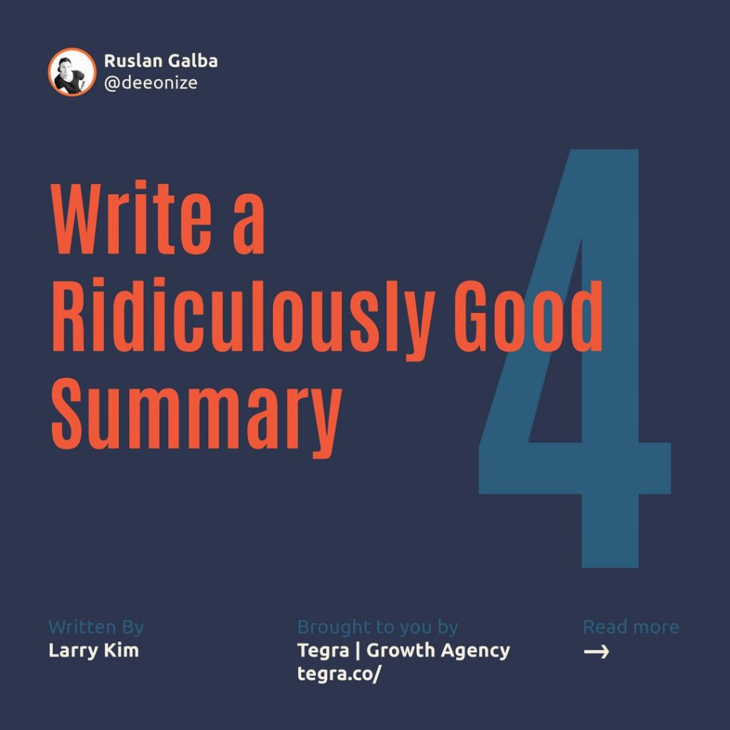 4️⃣ Write a Ridiculously Good Summary  This is where you really sell yourself to potential connections. Your summary should expand on what appears in your headline, highlighting your specialties, career experience, noteworthy accolades, and thought leadership.