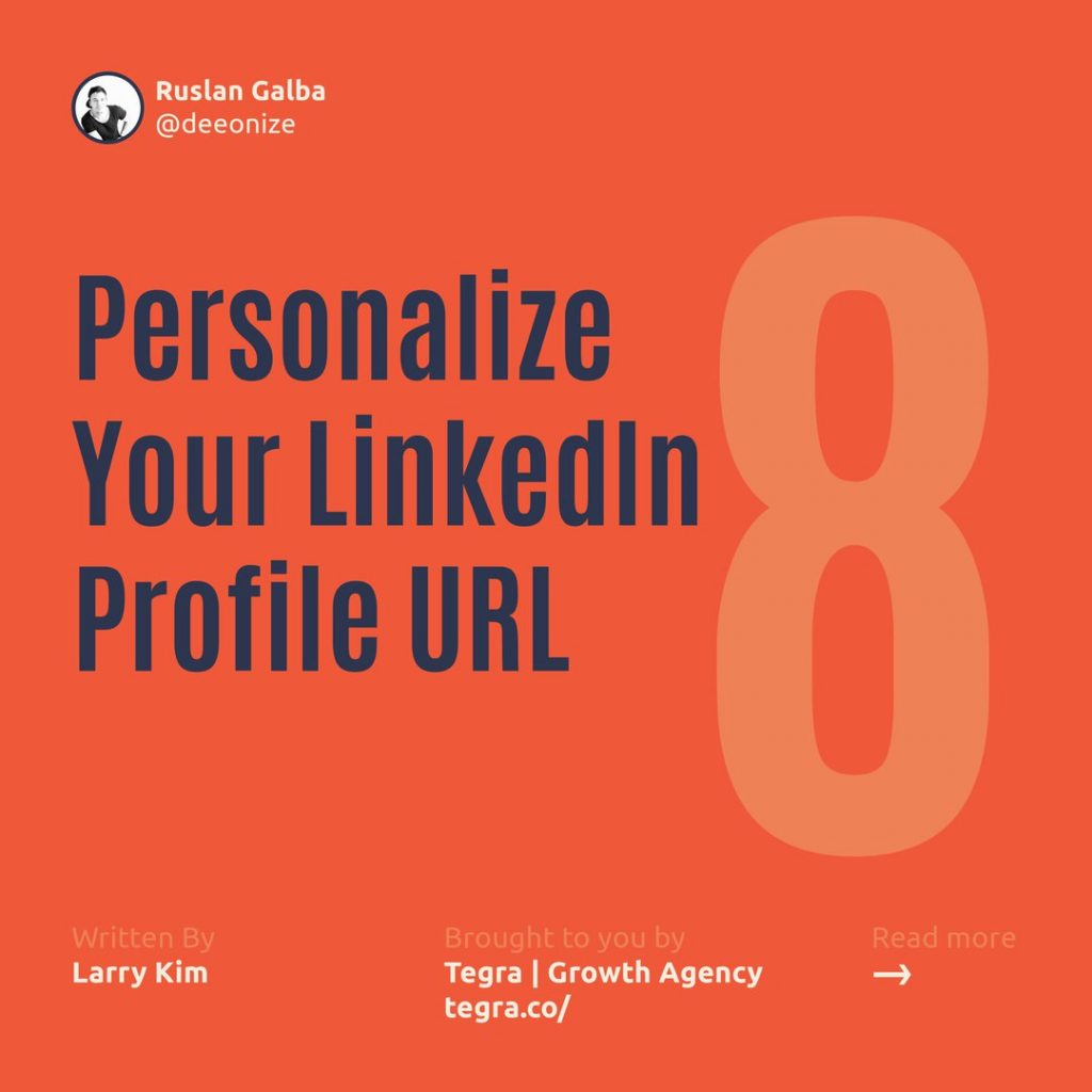 8️⃣ Personalize Your LinkedIn Profile URL ⠀ When you created your LinkedIn profile, it had some ugly combination of letters, numbers, and backslashes that had no value for your personal branding. You don't still have this, right?