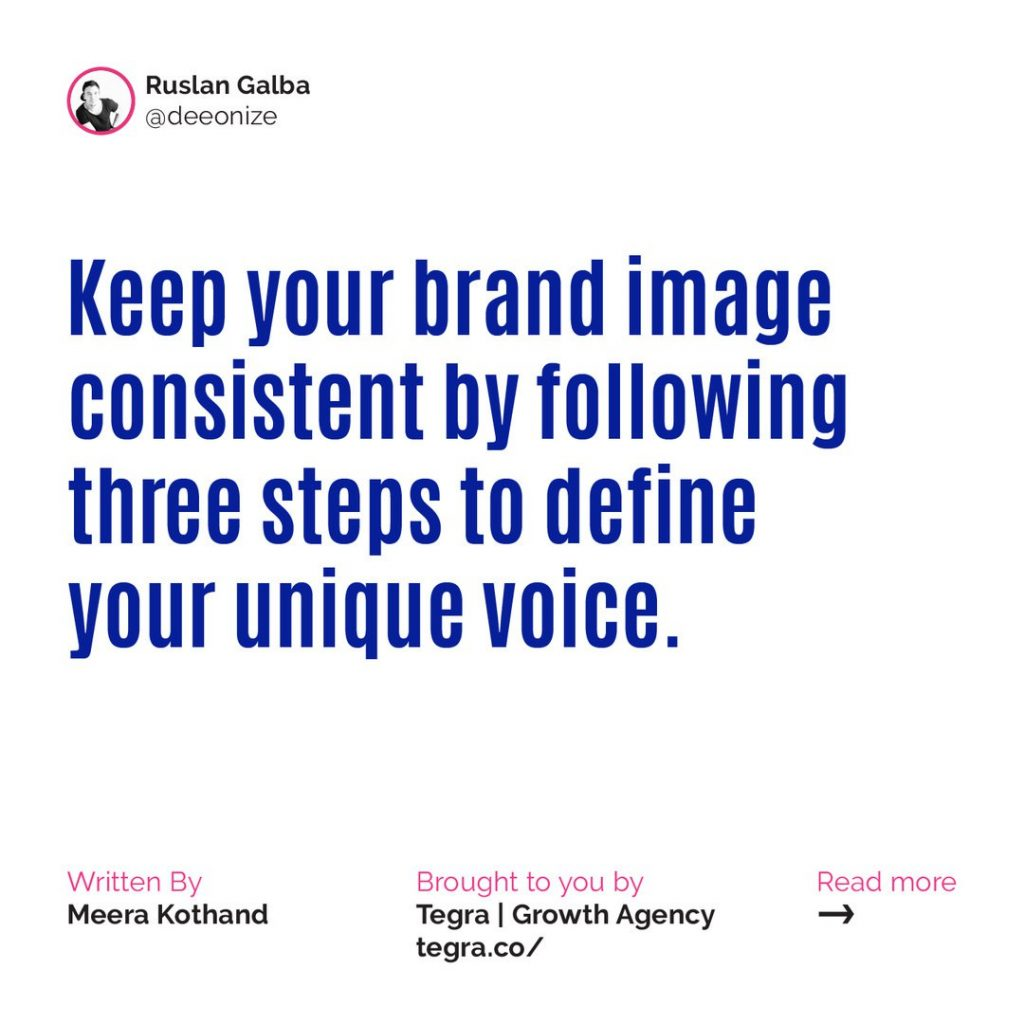 🔹 Keep your brand image consistent by following three steps to define your unique voice.  Imagine how confusing it'd be for your friends if every time you hung out you spoke to them in a different voice and used different terminology. The same goes for brands. If you want people to associate your brand with a particular identity, you need to maintain a consistent tone.