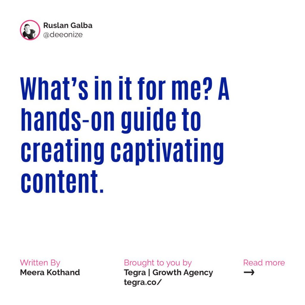 What's in it for me? A hands-on guide to creating captivating content.