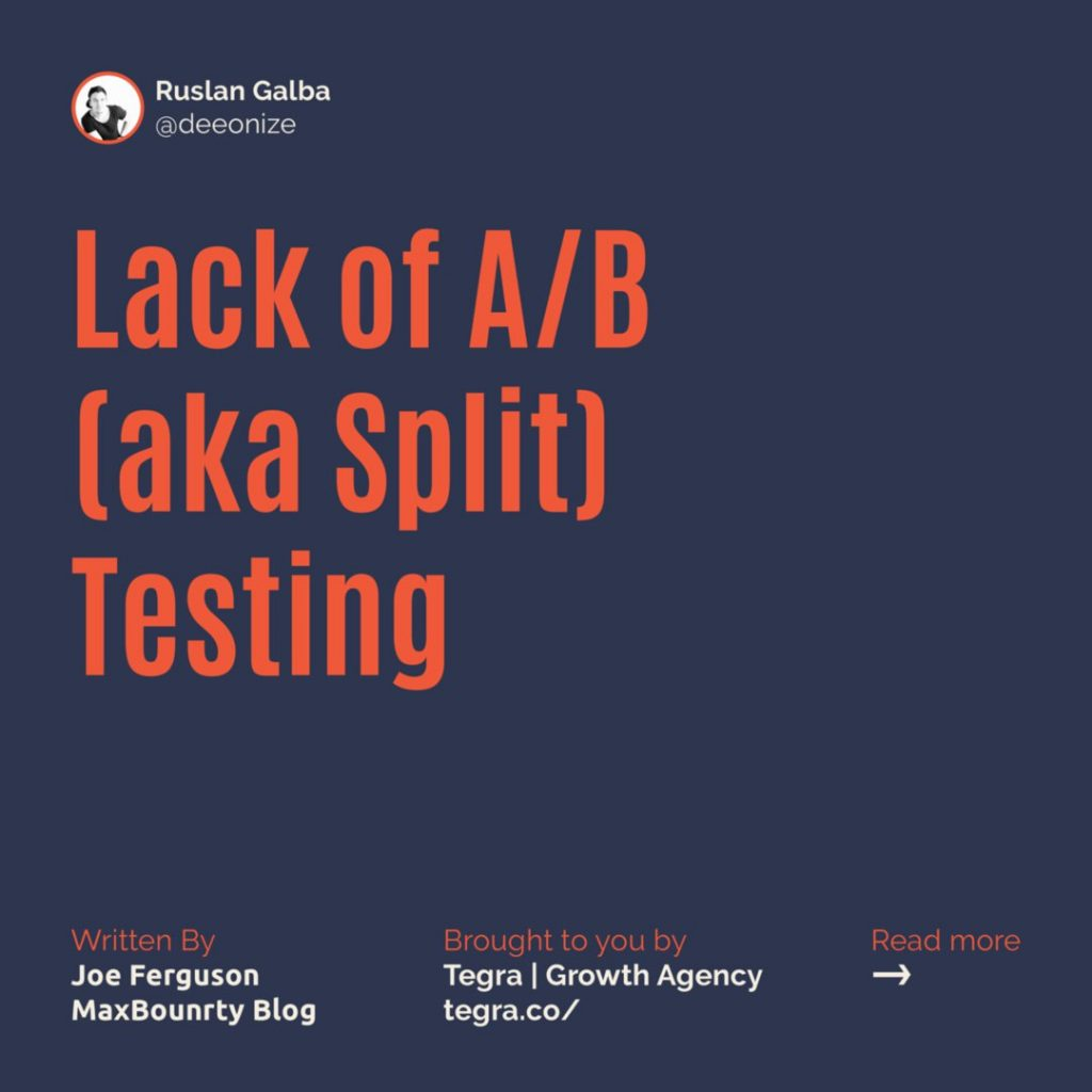 5️⃣ Lack of A/B (aka Split) Testing  If you're not testing AND testing properly, you're playing a guessing game where you're bound to end up the loser. You NEED to determine what's more likely to attract users.