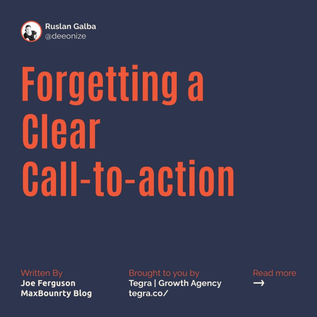 "9️⃣ Forgetting a Clear Call-to-Action  Call-to-actions are often not given as much importance as headlines, copy, and images.  That's where the mistake lies, however.  If a user has made it to your call-to-action, this is literally your chance to persuade them to click on your ad – you need to be convincing. The point of a CTA is to convince someone to act. Therefore, use words that create a sense of urgency like ""Now"" and ""Today"" combined with action words like ""Get"" ""Click"" and ""Learn""."