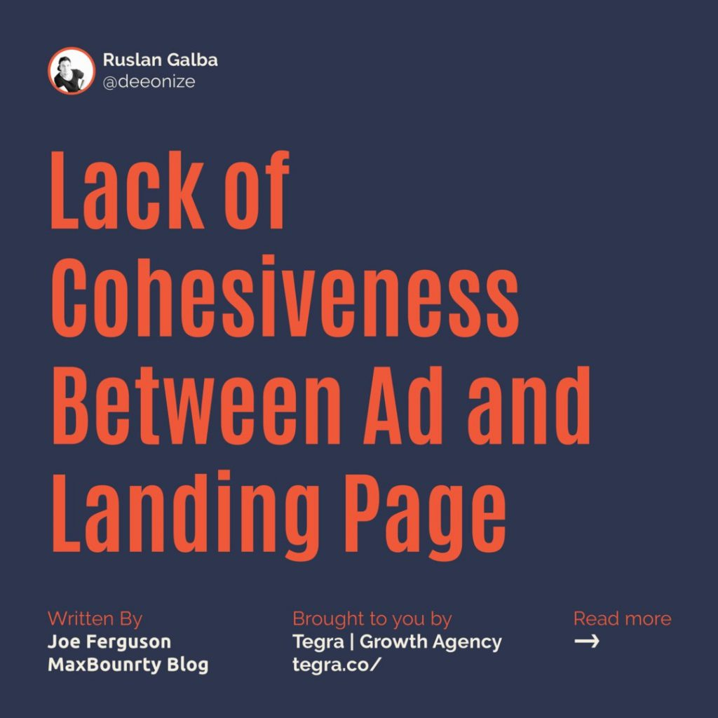 4️⃣ Lack of Cohesiveness Between Ad and Landing Page  Linking your ad to a landing page that is thematically disconnected from the ad creates two problems: ⠀ — The user will be confused/disinterested and will likely bail — Facebook won't be happy