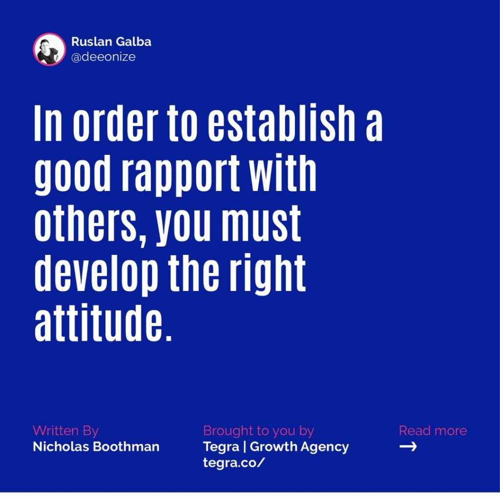 ✅ In order to establish a good rapport with others, you must develop the right attitude.