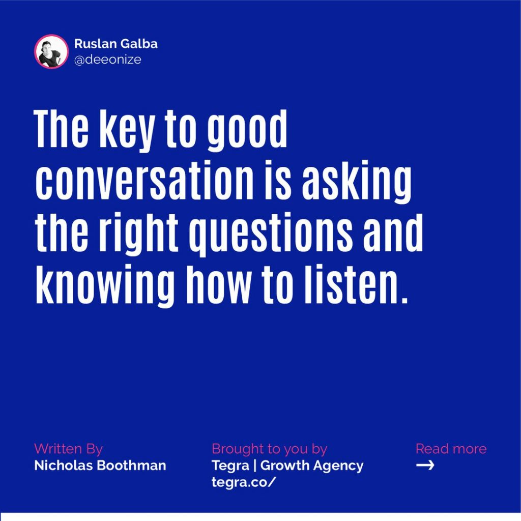 ✅ The key to a good conversation is asking the right questions knowing how to listen.