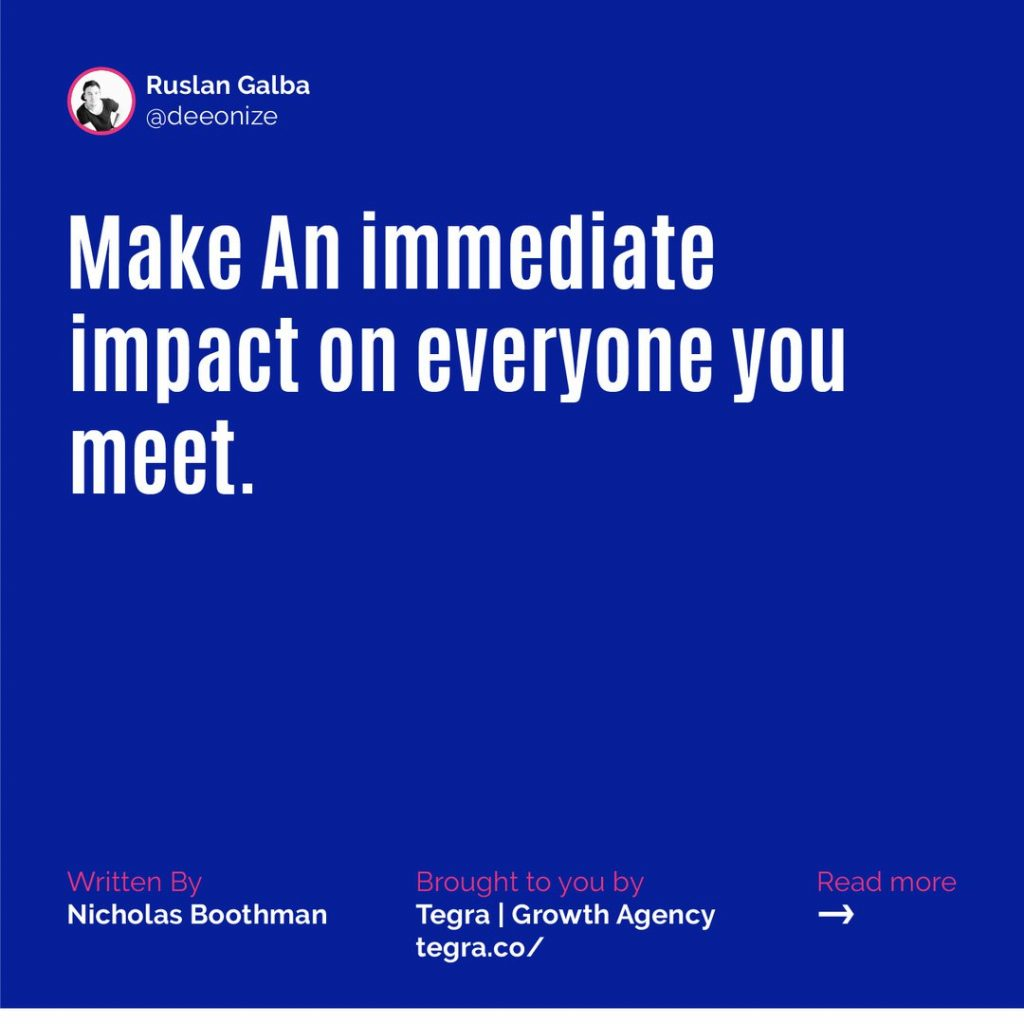 ✅ Make An immediate impact on everyone you meet.