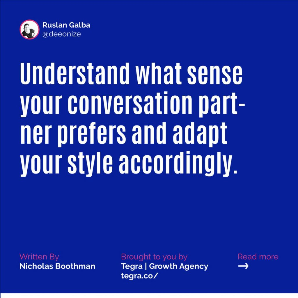 ✅ Understand what sense your conversation part-ner prefers and adapt your style accordingly.